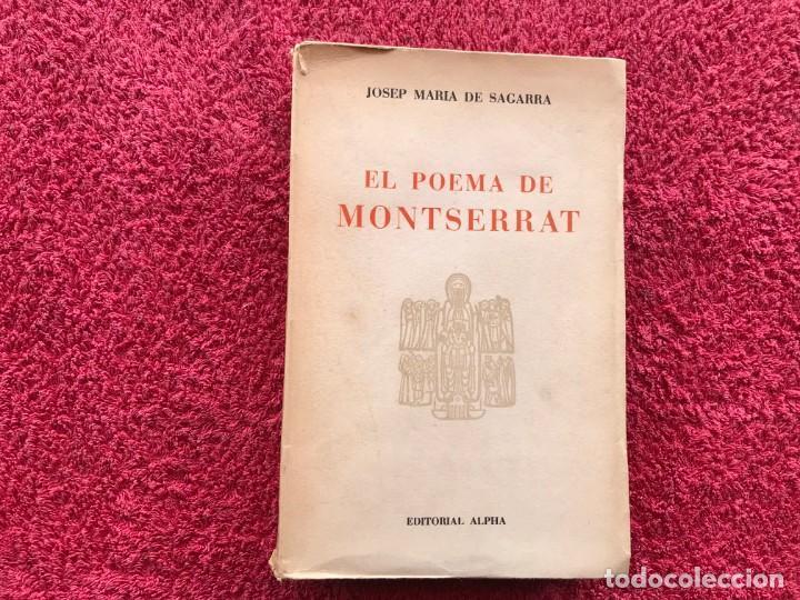 Libros de segunda mano: 1956. EL POEMA DE MONTSERRAT. JOSEP MARIA DE SEGARRA. EDITORIAL ALPHA. BARCELONA - Foto 3 - 171513224