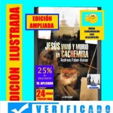 Libros de segunda mano: JESUS VIVIÓ Y MURIÓ EN CACHEMIRA - LA TUMBA DE JESÚS DE NAZARET EN SINAGAR - ANDREAS FABER-KAISER. Lote 171524298