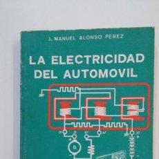 Libros de segunda mano: LA ELECTRICIDAD DEL AUTOMOVIL. J. MANUEL ALONSO PEREZ. EDICIONES PARANINFO. TDK392. Lote 171526224