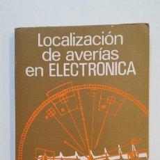 Libros de segunda mano: LOCALIZACION DE AVERIAS EN ELECTRONICA. G.C. LOVEDAY. EDICIONES PARANINFO. TDK392. Lote 171526398