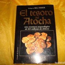 Libros de segunda mano: EL TESORO DEL ATOCHA. R. DUNCAN MATHEWSON III. CIRCULO DE LECTORES, 1988. Lote 171528098