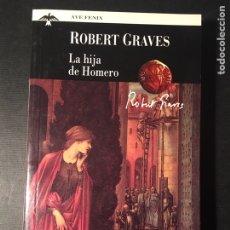 Libros de segunda mano: LA HIJA DE HOMERO, ROBERT GRAVES. Lote 171529083