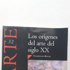 Libros de segunda mano: HISTORIA DEL ARTE, LOS ORÍGENES DEL ARTE DEL SIGLO XX , VALERIANO BOZAL . Lote 171530879