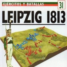 Libros de segunda mano: LEIPZIG 1813.LA BATALLA DE LAS NACIONES. EJERCITOS Y BATALLAS Nº 31 - HOFSCHROER, P.- A-GUE-2449. Lote 171532294