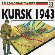 Libros de segunda mano: KURSK 1943, EL RUMBO CAMBIA EN EL ESTE. EJERCITOS Y BATALLAS Nº 33 - HEALY, MARK - A-GUE-2451. Lote 171532443