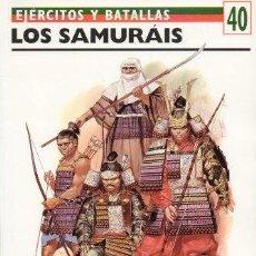 Libros de segunda mano: LOS SAMURAIS. EJERCITOS Y BATALLAS Nº 40 - J. BRYANT, ANTHONY - A-GUE-2457. Lote 171533094