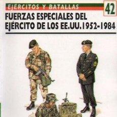 Libros de segunda mano: FUERZAS ESPECIALES DE EE.UU. 1952-1984. EJERCITOS Y BATALLAS Nº 42 - ROTTMAN, GORDON L - A-GUE-2459. Lote 171533269