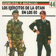 Libros de segunda mano: LOS EJERCITOS DE LA OTAN EN LOS 80. EJERCITOS Y BATALLAS Nº 44 - THOMAS, NIGEL - A-GUE-2460. Lote 171533355