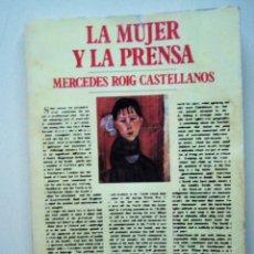 Libros de segunda mano: LA MUJER Y LA PRENSA, DE MERCEDES ROIG CASTELLANOS. EDICIÓN DE LA AUTORA, 1977. Lote 171535030