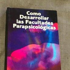 Libros de segunda mano: COMO DESARROLLAR LAS FACULTADES PARAPSICOLOGICAS. MAX SCHOLTEN. EDITORS S.A. 1997. Lote 171536310