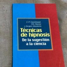Libros de segunda mano: TÉCNICAS DE HIPNOSIS. DE LA SUGESTIÓN A LA CIENCIA / GUYONNAUD, BARONE, MANDORLA / AÑO CERO 1995. Lote 171537419