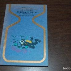 Livres d'occasion: LA HISTORIA EMPIEZA EN BIMINI. LA ATLÁNTIDA DE CRISTÓBAL COLÓN. PIERRE CARNAC. COL. OTROS MUNDOS. Lote 171538155