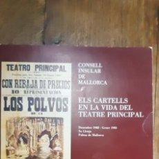 Libros de segunda mano: ELS CARTELLS EN LA VIDA DEL TEATRE PRINCIPAL. CONSELL INSULAR DE MALLORCA. PALMA 1982. Lote 171544899