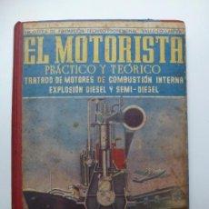 Libros de segunda mano: EL MOTORISTA. PRÁCTICO Y TEÓRICO. 6º EDICIÓN. 1949. Lote 171578299