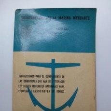Libros de segunda mano: SUBSECRETARÍA DE LA MARINA MERCANTE. INSTRUCCIONES. CONDICIONES. TRANSPORTE DE GRANOS. 1964. Lote 171578555
