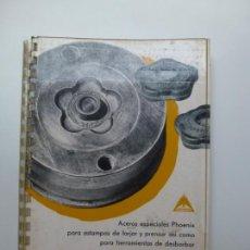 Libros de segunda mano: ACEROS ESPECIALES PHOENIX PARA ESTAMPAS DE FOJAR Y PRENSAR. SCHOELLER. Lote 171579359