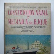 Libros de segunda mano: CONSTRUCCIÓN NAVAL Y MECÁNICA DEL BUQUE. Lote 171581179