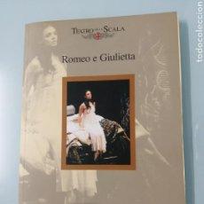 Libros de segunda mano: PROGRAMA DE LA SCALA DE MILAN DE ROMEO Y JULIETA DE PROKOFIEV. 1999. CON ANGEL CORELLA.. Lote 171591410