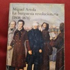 Libros de segunda mano: LA BURGUESÍA REVOLUCIONARIA (1808 - 1874) MIGUEL ARTOLA. Lote 171598880