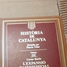 Libros de segunda mano: HISTORIA DE CATALUNYA. VOLUMEN III. LA EXPANSIO MEDIEVAL. Lote 171600124