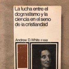 Libros de segunda mano: LA LUCHA ENTRE EL DOGMATISMO Y LA CIENCIA EN EL SENO DE LA CRISTIANDAD. ANDREW D. WHITE. Lote 171605027