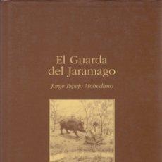 Libros de segunda mano: * CAZA * EL GUARDA DE JARAMAGO / JORGE ESPEJO MOHEDANO * EDICIÓN NUMERADA * . Lote 171613925
