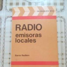 Libros de segunda mano: RADIO EMISORAS LOCALES - BARRIE REDFERN - MANUALES RTV. Lote 171615128