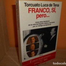 Libros de segunda mano: FRANCO SI,PERO../ TORCUATO LUCA DE TENA. Lote 171621589
