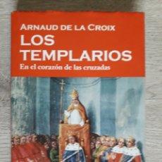 Libros de segunda mano: LOS TEMPLARIOS: EN EL CORAZÓN DE LAS CRUZADAS ARIEL. 2005.. Lote 171622720
