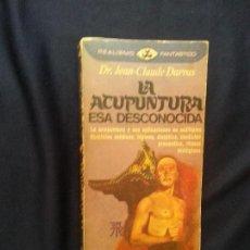 Libros de segunda mano: LA ACUPUNTURA ESA DESCONOCIDA - DR. JEAN-CLAUDE DARRAS. Lote 171622917