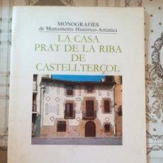 Libros de segunda mano: LA CASA PRAT DE LA RIBA DE CASTELLTERÇOL - MONOGRAFIES DE MONUMENTS HISTÒRICO-ARTÍSTICS. Lote 171623484
