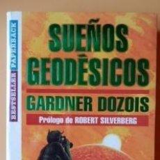 Libros de segunda mano: SUEÑOS GEODESICOS DOZOIS, GARDNER. Lote 171630914