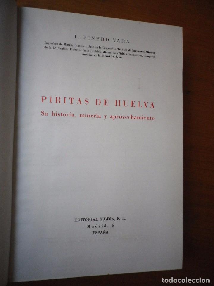 Libros de segunda mano: PIRITAS DE HUELVA SU HISTORIA MINERIA Y APROVECHAMIENTO I PINEDA VARA SUMMA 1ª EDICION 1963 DEDICADO - Foto 2 - 171632692