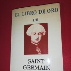 Libros de segunda mano: EL LIBRO DE ORO DE SAINT GERMAIN. Lote 171636929