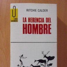 Libros de segunda mano: LA HERENCIA DEL HOMBRE / RITCHIE CALDER / 1966. PLAZA & JANES. Lote 171650243