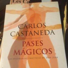 Libros de segunda mano: PASES MAGICOS. CARLOS CASTANEDA. LAS ENSEÑANZAS PRACTICAS DE DON JUAN. ED. MARTINEZ ROCA. Lote 171650452