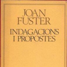 Libros de segunda mano: INDAGACIONS I PROPOSTES. JOAN FUSTER. EN CATALAN ED. LA CAIXA PAGINAS 316 AÑO 1985. LL2886. Lote 171652014