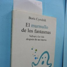 Libros de segunda mano: EL MURMULLO DE LOS FANTASMAS. CYRULNIK, BORIS. ED. GEDISA. BARCELONA 2003. Lote 171651237