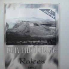 Libros de segunda mano: ISLETA PUERTO DE LA LUZ. RAICES 1996 LAS PALMAS DE GRAN CANARIA. JUAN MEDINA. Lote 171656819