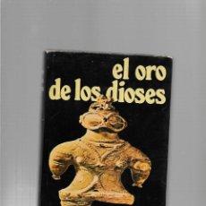 Libros de segunda mano: ERICH VON DANIKEN EL ORO DE LOS DIOSES EDICIONES MARTINEZ ROCA BARCELONA 1974 1ª EDICION . Lote 171663574