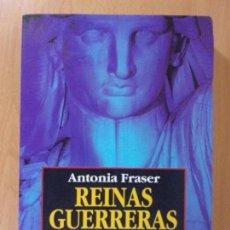 Libros de segunda mano: REINAS GUERRERAS / ANTONIA FRASER / VERGARA. 1995. Lote 171665290