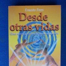 Libros de segunda mano: DESDE OTRAS VIDAS ERNESTO FRERS. Lote 171670552