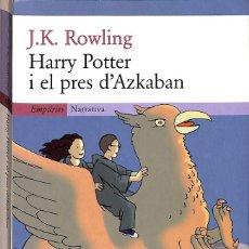 Libros de segunda mano: HARRY POTTER I EL PRES D'AZKABAN (CATALÁN. Lote 171674727