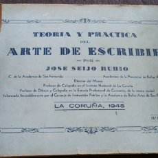 Libros de segunda mano: TEORIA Y PRACTICA DEL ARTE DE ESCRIBIR , POR JOSE SEIJO RUBIO.. Lote 171686789