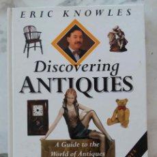 Libros de segunda mano: DISCOVERING ANTIQUES. A GUIDE TO WORLD OF ANTIQUES & COLLECTABLES. GUÍA DE ANTIGUEDADES. LIBRO. Lote 171700049