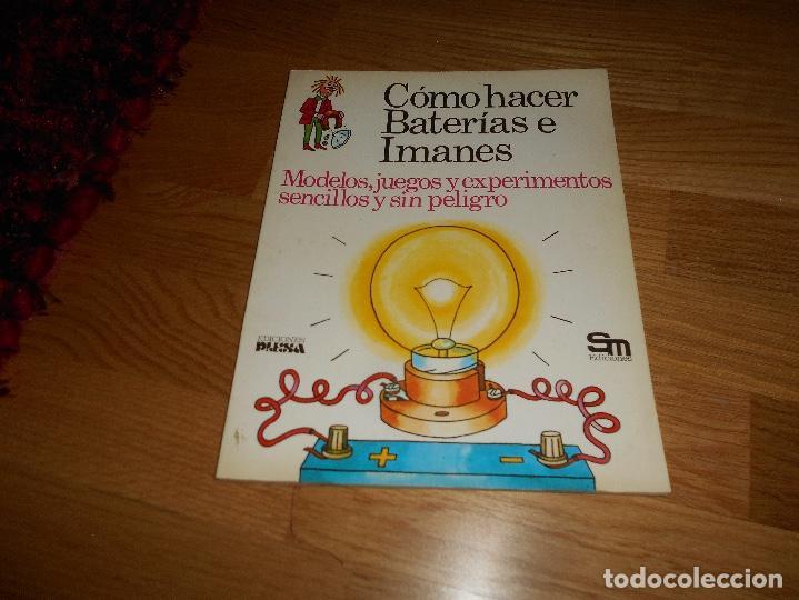LIBRO COMO HACER BATERIAS E IMANES PLESA ED SM AÑOS 80 SM PERFECTO RARO (Libros de Segunda Mano - Literatura Infantil y Juvenil - Otros)