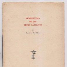 Libros de segunda mano: ANTONIO PÍO BELTRÁN: NUMISMÁTICA DE LOS REYES CATÓLICOS. ZARAGOZA 1952 NUMISMÁTICA. Lote 171715880