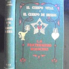 Livros em segunda mão: EL CUERPO VITAL Y EL CUERPO DE DESEOS MAX HEINDEL IMPECABLE TELA KIER 1964 1A ED BUENOS AIRES. Lote 171715940