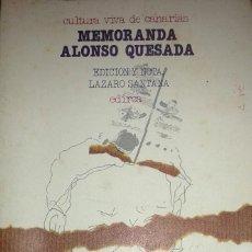 Libros de segunda mano: MEMORANDA ALONSO QUESADA - EDICIÓN Y NOTA LAZARO SANTANA - EDIRCA 1982 - CANARIAS. Lote 171717158