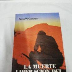 Libros de segunda mano: SALO W GOSHEN - LA MUERTE LIBERACIÓN DEL HOMBRE. Lote 171724854